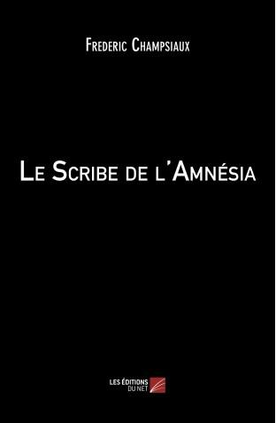 Le scribe de l amnesia frederic champsiaux
